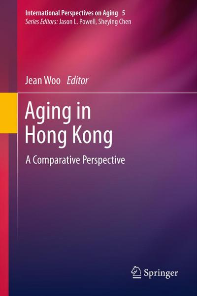 aging-in-hong-kong-a-comparative-perspective-international-perspectives-on-aging-band-5-