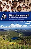 Südschwarzwald: Mit Freiburg - Basel - Markgr ...