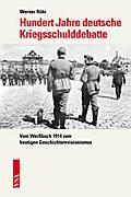 Hundert Jahre deutsche Kriegsschulddebatte: V ...