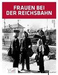 Frauen bei der Reichsbahn