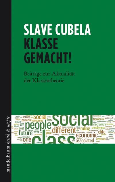 Klasse gemacht!: Beiträge zur Aktualität der Klassentheorie
