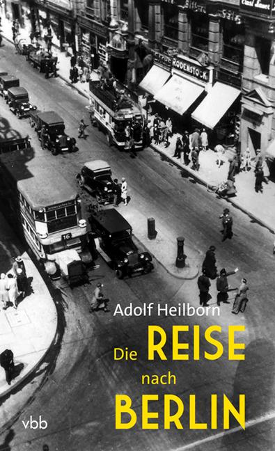 Die Reise nach Berlin Adolf Heilborn