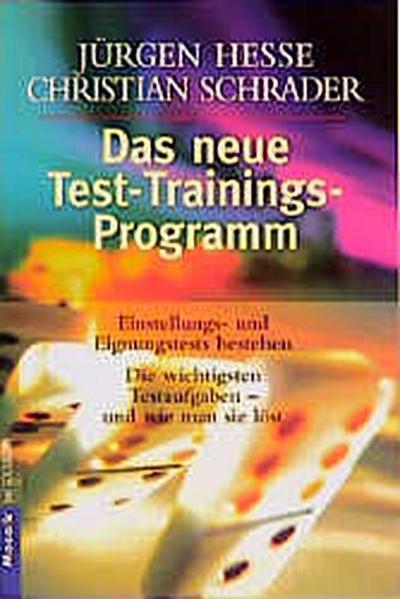 Das neue Testprogramm - Goldmann - Broschiert, Deutsch, Jürgen Hesse, Hans-Christian Schrader, Einstellungstests und Eignungstests bestehen. Die gebräuchlichsten Aufgaben und wie man sie löst, Einstellungstests und Eignungstests bestehen. Die gebräuchlichsten Aufgaben und wie man sie löst