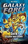 Galaxy Force - Zork, Gigant aus Stahl: Band 6