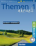 Themen aktuell 1. Kursbuch und Arbeitsbuch. Lektion 6 - 10. Mit CD