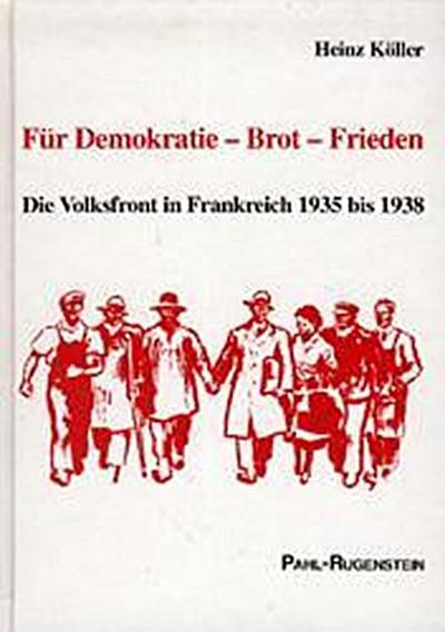 Für Demokratie, Brot, Frieden: Die Volksfront in Frankreich 1935-1938