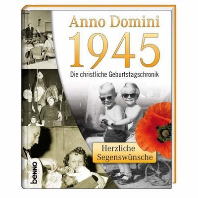 anno-domini-1945-die-christliche-geburtstagschronik-herzliche-segenswunsche