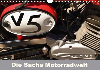 Die Sachs Motorradwelt (Wandkalender 2018 DIN A4 quer)