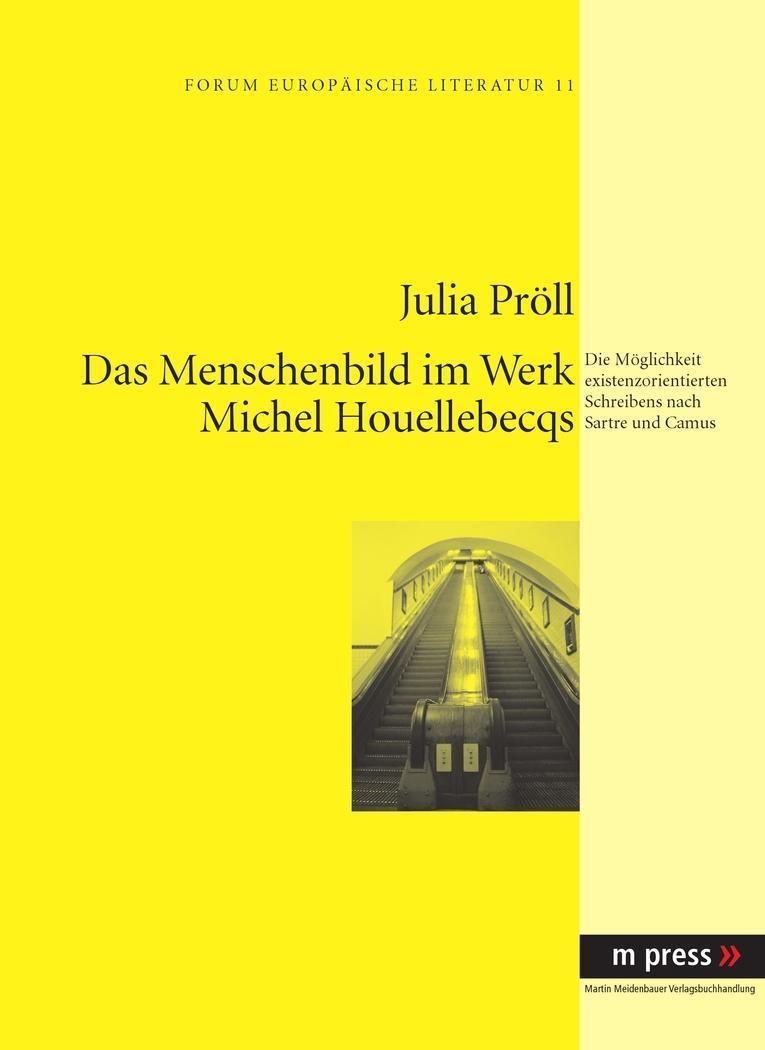 Das Menschenbild im Werk Michel Houellebecqs - Julia Pröll - 9783899756425