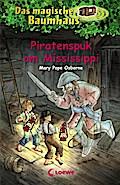 Das magische Baumhaus - Piratenspuk am Missis ...