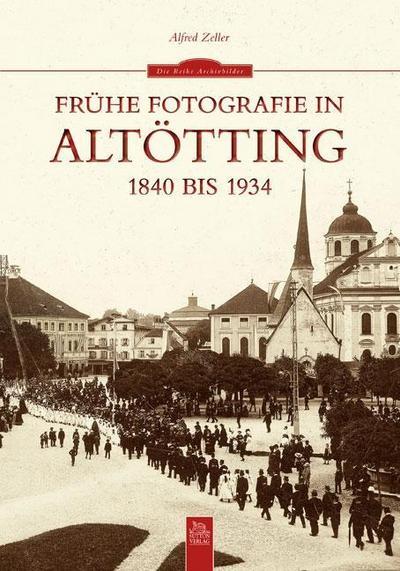 fruhe-fotografie-in-altotting-1840-bis-1934, 15.61 EUR @ rheinberg