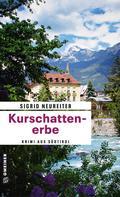 Kurschattenerbe. Ein Krimi aus Südtirol (Krim ...