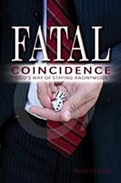 Fatal Coincidence