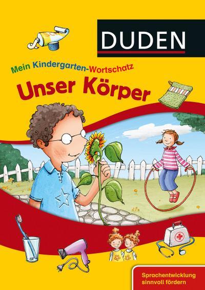 DUDEN Mein Kindergarten-Wortschatz – Unser Körper –