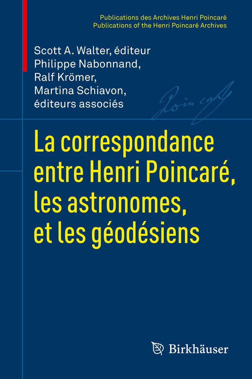La correspondance entre Henri Poincaré, les astronomes, et les géodésiens S ...