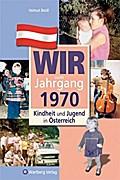 Kindheit und Jugend in Österreich: Wir vom Jahrgang 1970