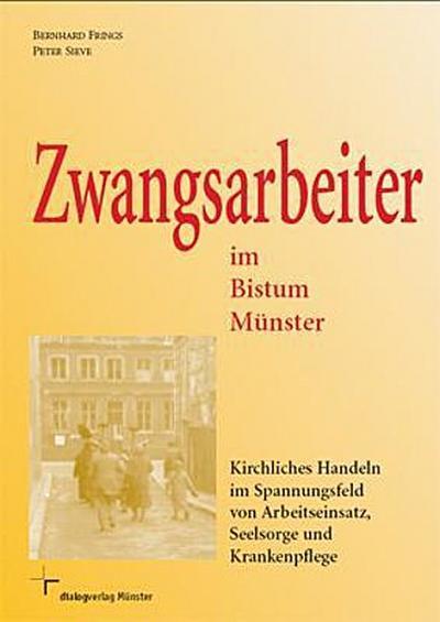 zwangsarbeiter-im-bistum-munster-kirchliches-handeln-im-spannungsfeld-von-arbeitseinsatz-seelsorge
