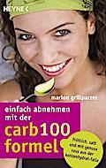 Einfach abnehmen mit der Carb-100-Formel: Frö ...