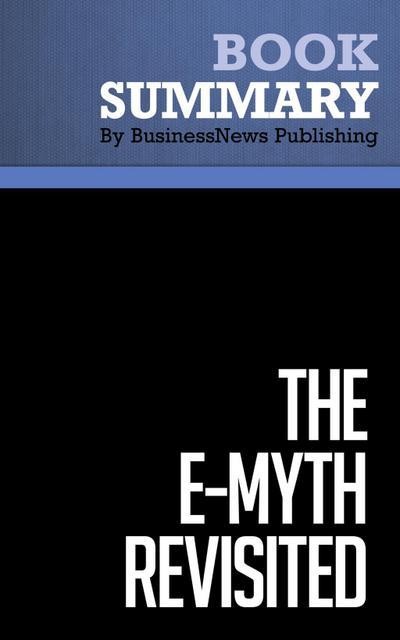 Summary: The EMyth Revisited  Michael E. Gerber
