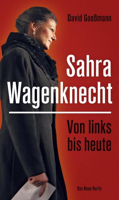 Sahra Wagenknecht  von links bis heute
