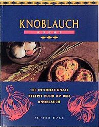 knoblauch-kuche-100-internationale-rezepte-rund-um-den-knoblauch
