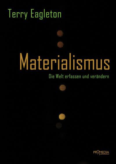 Materialismus: Die Welt erfassen und verändern