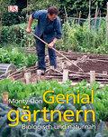 Genial gärtnern: Biologisch und naturnah