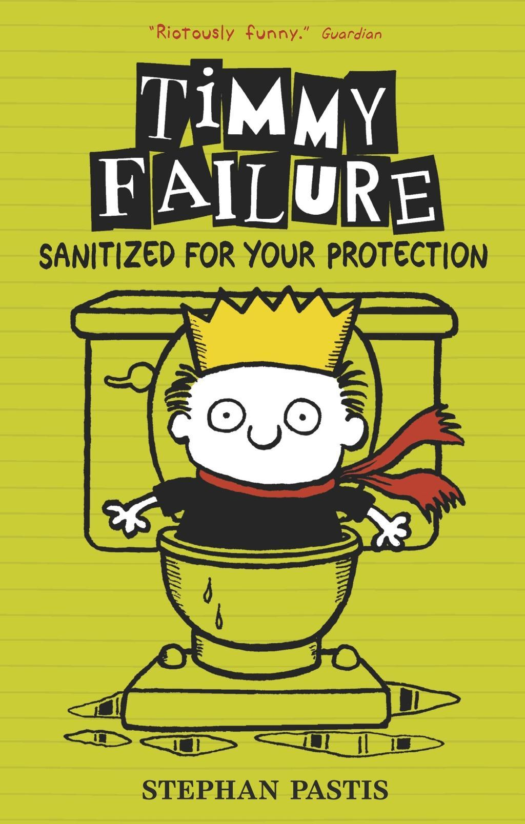 Timmy Failure - Sanitized for Your Protection Stephan Pastis