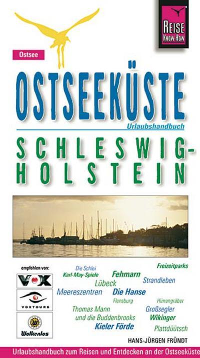 Ostseeküste Schleswig-Holstein. Urlaubshandbuch