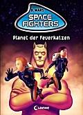 Space Fighters - Planet der Feuerkatzen: Band ...