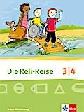 Die Reli-Reise. Schülerbuch 3./4. Schuljahr. Ausgabe Baden-Württemberg ab 2017
