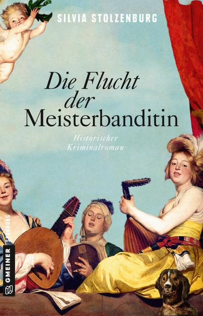 Die Flucht der Meisterbanditin: Historischer Kriminalroman (Die Meisterbanditin)