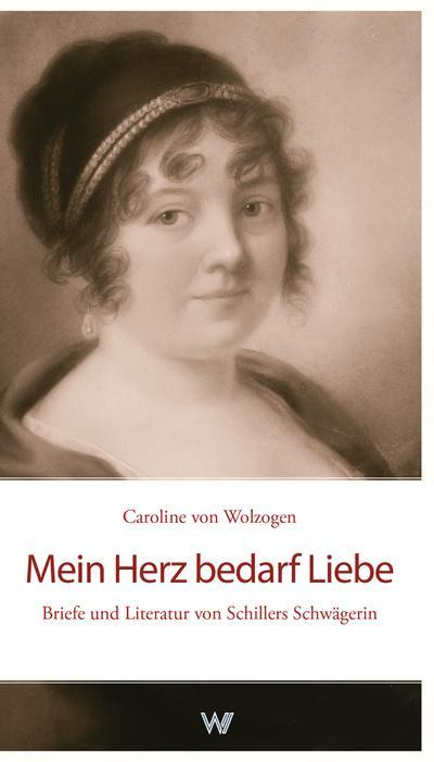mein-herz-bedarf-liebe-briefe-und-literatur-von-schillers-schwagerin-
