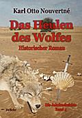 Das Heulen des Wolfes - Die Jakobusbeichte Band IV - Historischer Roman