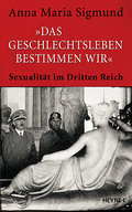 """""""Das Geschlechtsleben bestimmen wir"""": Sexuali ..."""