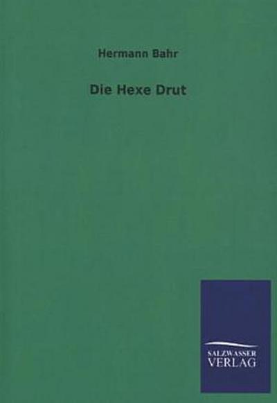 Hermann-Bahr-Die-Hexe-Drut-9783846023082