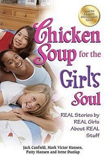chicken-soup-for-the-girl-s-soul-real-stories-by-real-girls-about-real-stuff-chicken-soup-for-the-