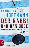 Der Rabbi und das Böse: Kommissar Rosenthal ermittelt in Tel Aviv  Kriminalroman