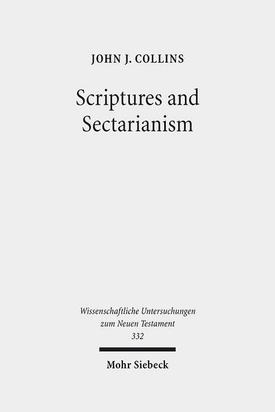 scriptures-and-sectarianism-essays-on-the-dead-sea-scrolls-wissenschaftliche-untersuchungen-zum-ne
