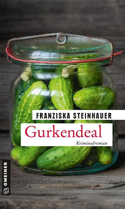 Gurkendeal: Peter Nachtigalls 13. Fall (Kriminalromane im GMEINER-Verlag)