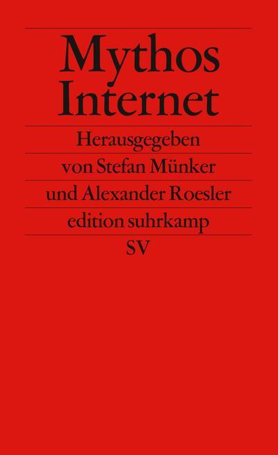 Mythos Internet (edition suhrkamp)