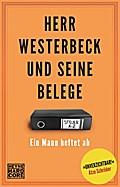 Herr Westerbeck und seine Belege: Ein Mann he ...