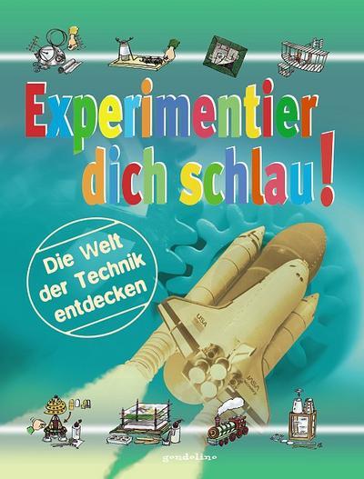 experimentier-dich-schlau-die-welt-der-technik-entdecken