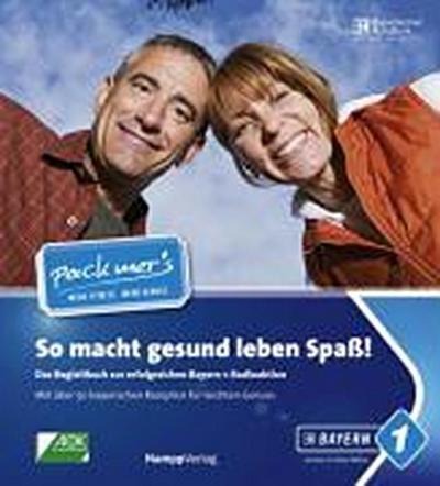 pack-mer-s-so-macht-gesundes-leben-spass-das-begleitbuch-zur-erfolgreichen-bayern-1-radioaktion-