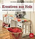Kreatives aus Holz; 50 Projekte ohne Säge & W ...