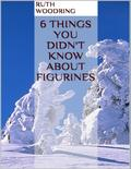 6 Things You Didn`t Know About Figurines