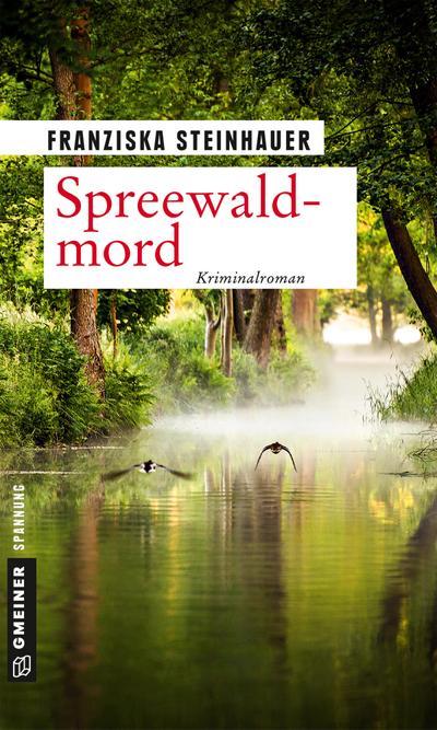 Spreewaldmord: Peter Nachtigalls 12. Fall (Kriminalromane im GMEINER-Verlag)
