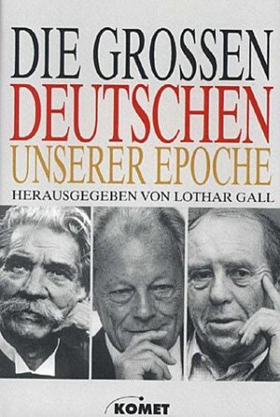 die-gro-en-deutschen-unserer-epoche-lebensbilder-der-herausragenden-personlichkeiten-aus-den-jahren
