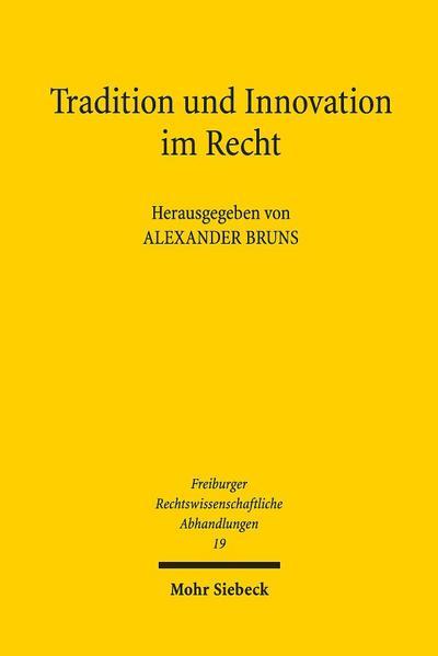 tradition-und-innovation-im-recht-freiburger-rechstwissenschaftliche-abhandlungen-band-19-