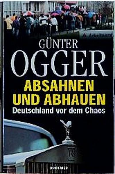 absahnen-und-abhauen-deutschland-vor-dem-chaos